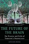 The Future of the Brain: The Promise & Perils of Tomorrow's Neuroscience