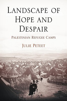 Landscape of Hope and Despair Palestinian Refugee Camps