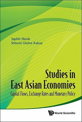Studies in East Asian Economies: Capital Flows, Exchange Rates and Monetary Policy