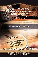 Que Hay Abajo Compensaci N de Trabajadores: Volumen 2 (Burocracia Expuesto)