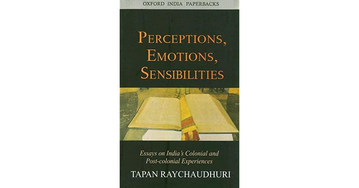 Essay Topics For High School English Perceptions Emotions Sensibilities Essays On Indias Colonial And  Postcolonial Experiences By Tapan Raychaudhuri Examples Of Thesis Essays also How To Write An Essay With A Thesis Perceptions Emotions Sensibilities Essays On Indias Colonial And  Science Essay Topic
