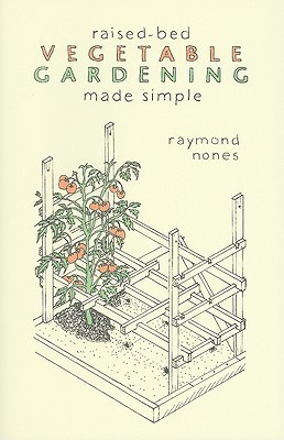 Raised-Bed Vegetable Gardening Made Simple, 2 edition