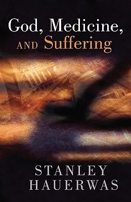 God, Medicine, and Suffering