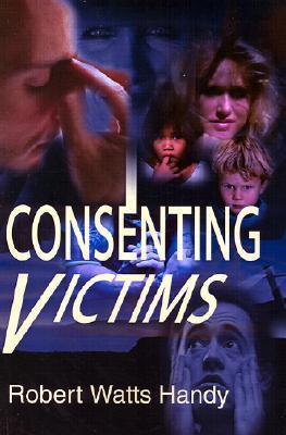 Consenting Victims Robert Handy