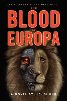 The Lionheart Adventures - Book 1: The Blood of Europa