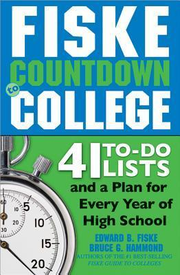 Fiske Countdown to College 41 To-Do Lists and a Plan for Every Year of High School, 2nd Edition