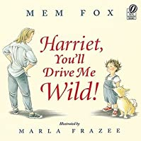 Harriet, You'll Drive Me Wild
