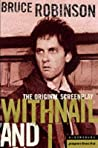 Withnail and I: the Original Screenplay
