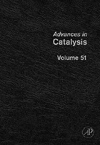 Advances in Catalysis, Volume 51