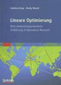 Lineare Optimierung. Eine anwendungsorientierte Einführung in Operations Research