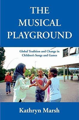 The-Musical-Playground-Global-Tradition-and-Change-in-Children-s-Songs-and-Games