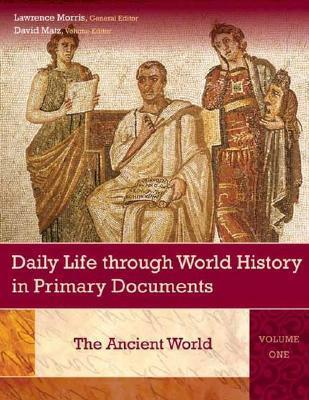 Daily Life through World History in Primary Documents, 3 Volumes in 1