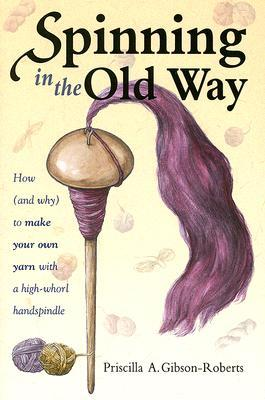 Spinning in the Old Way: How (and Why) to Make Your Own Yarn with a High-Whorl Handspindle