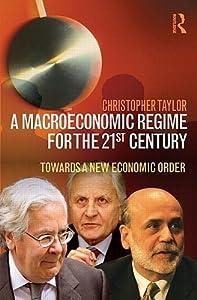 A Macroeconomic Regime for the 21st Century: Towards a New Economic Order