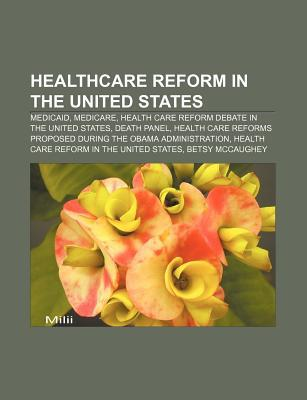 Healthcare Reform in the United States: Medicaid, Medicare, Health Care Reform Debate in the United States, Death Panel