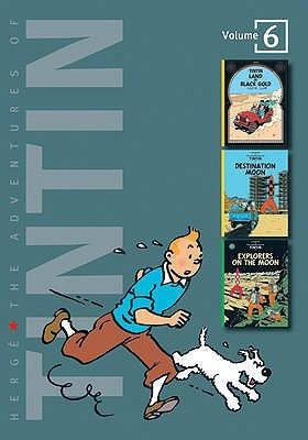 The Adventures of Tintin: Volume 6: Land of Black Gold / Destination Moon / Explorers on the Moon (Tintin, #15-17)