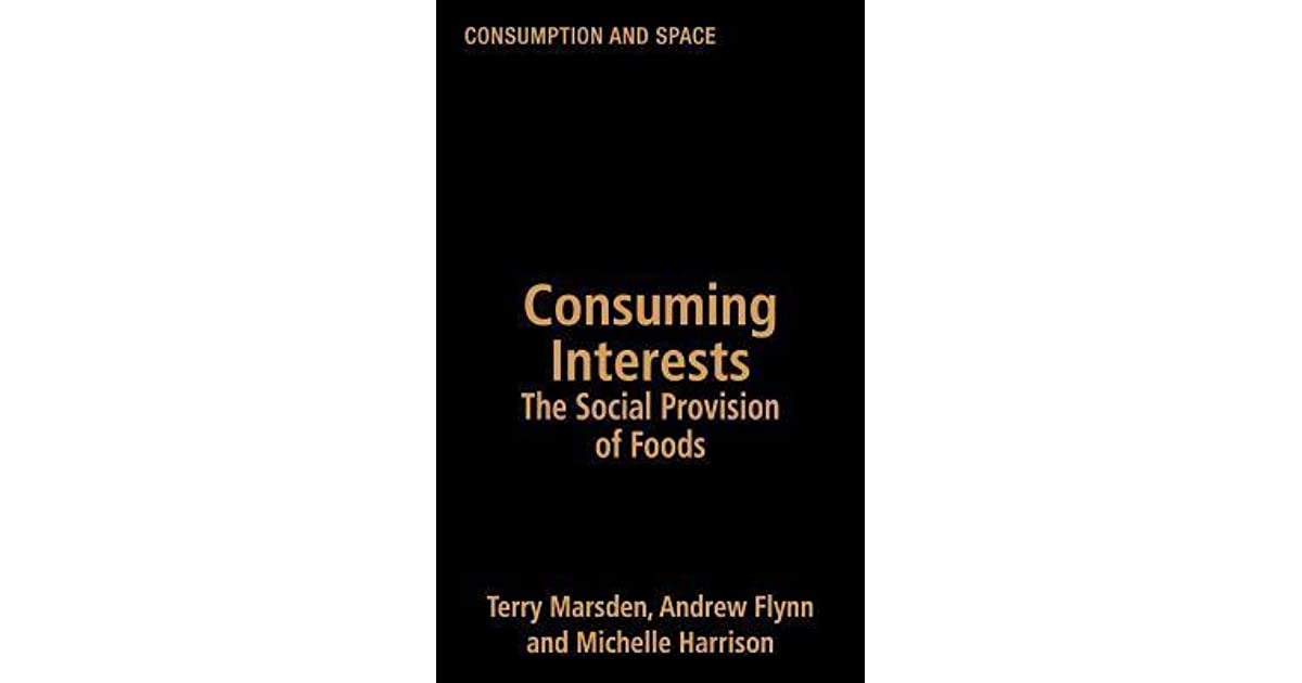 Consuming Interests: The Social Provision of Foods (Consumption and Space)