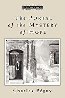 The Portal of the Mystery of Hope (Ressourcement: Retrieval and Renewal in Catholic Thought)