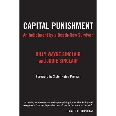 Capital Punishment: An Indictment by a Death-Row Survivor