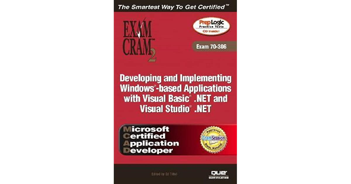 Mcad Developing And Implementing Windows Based Applications With