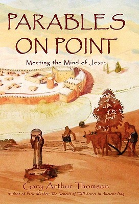 Parables on Point: Meeting the Mind of Jesus