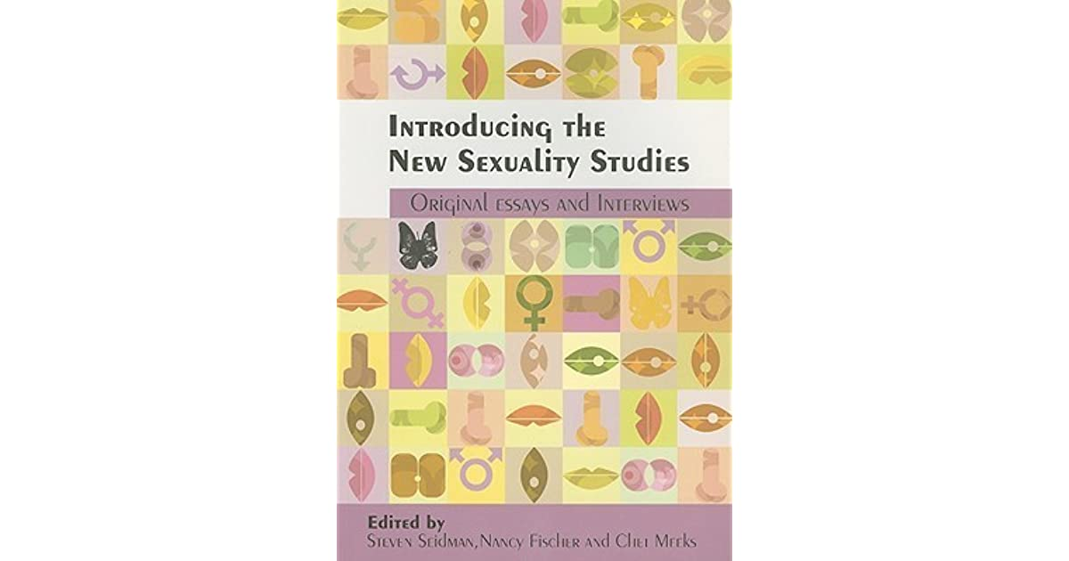 introducing the new sexuality studies original essays and  introducing the new sexuality studies original essays and interviews by steven seidman