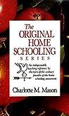 The Original Homeschooling Series (Original Homeschooling #1-6)