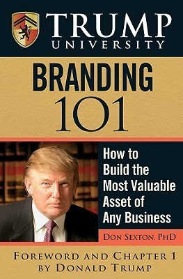 Trump University Branding 101  How to Build the Most Valuable Asset of Any Business (2008)