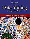 Data Mining: Concepts and Techniques (The Morgan Kaufmann Series in Data Management Systems)