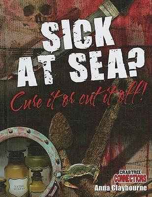 Sick at Sea? Cure It or Cut It Off!