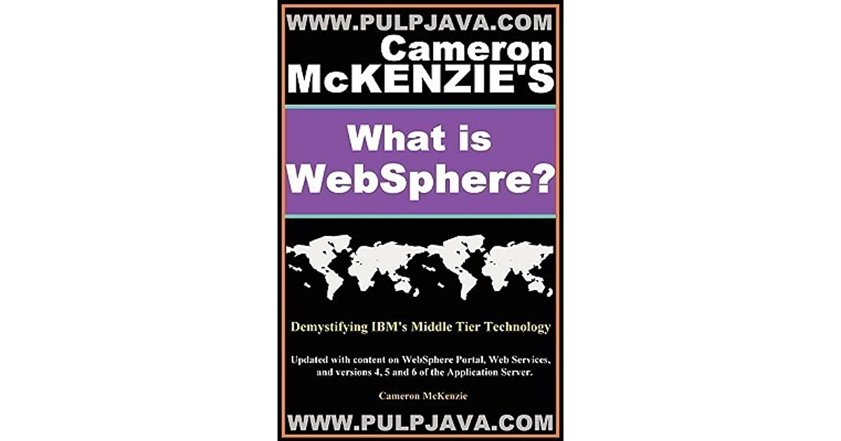 What Is Websphere? Java, J2ee, Portal and Beyond! by Cameron
