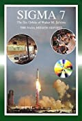 Sigma 7: The NASA Mission Reports: Apogee Books Space Series 37
