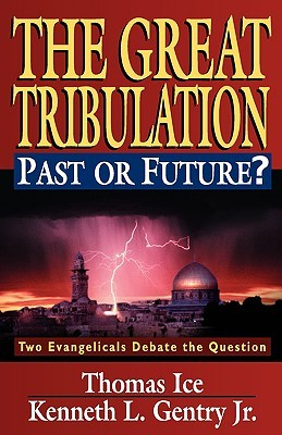 Great Tribulation: Past or Future?, the