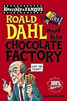 Roald Dahl And His Chocolate Factory (Horribly Famous)