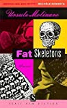 Fat Skeletons by Ursule Molinaro