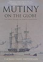 "Mutiny On The ""Globe"": The Fatal Voyage Of Samuel Comstock"