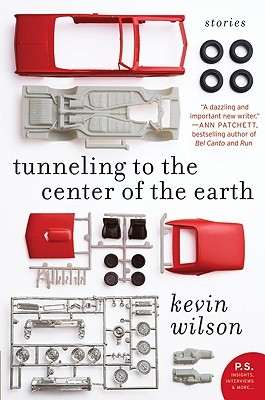 Tunneling To The Center Of The Earth Stories By Kevin Wilson