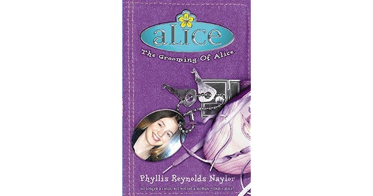 The Grooming Of Alice Alice 12 By Phyllis Reynolds Naylor border=