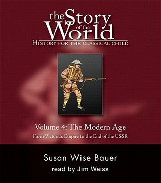 Story of the World, Vol. 4 Audiobook: History for the Classical Child: The Modern Age
