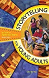 Storytelling for Young Adults: A Guide to Tales for Teens