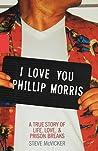 I Love You Phillip Morris: A True Story of Life, Love, & Prison Breaks