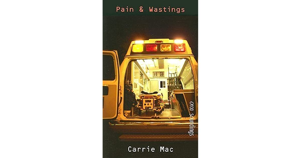 Pain Amp Wastings By Carrie Mac border=