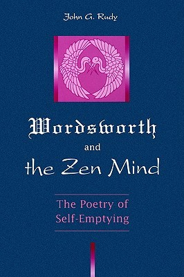 Wordsworth and the Zen Mind: The Poetry of Self-Emptying