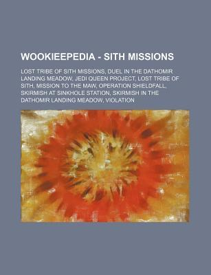 Wookieepedia - Sith Missions: Lost Tribe of Sith Missions, Duel in the Dathomir Landing Meadow, Jedi Queen Project, Lost Tribe of Sith, Mission to the Maw, Operation Shieldfall, Skirmish at Sinkhole Station, Skirmish in the Dathomir Landing Meadow, Violat