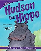 Hudson the Hippo: A Tale of Self-Control