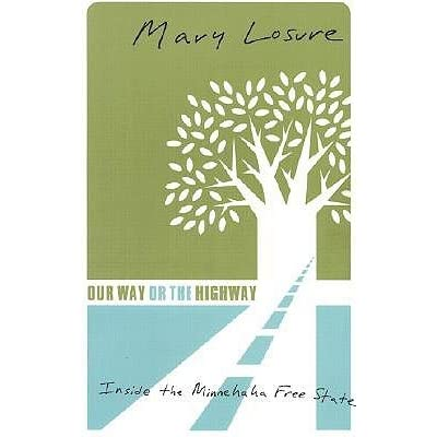 Our Way Or The Highway: Inside The Minnehaha Free State (Ecology)