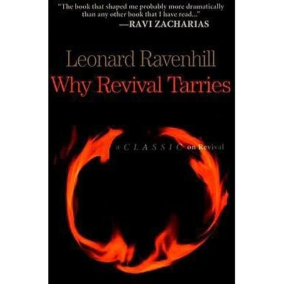 Why Revival Tarries: A Classic on Revival by Leonard Ravenhill