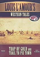 Louis L'Amour's Western Tales: Trap of Gold and Trail to Pie Town