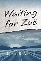Waiting for Zoe