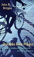 Outside Lies Magic